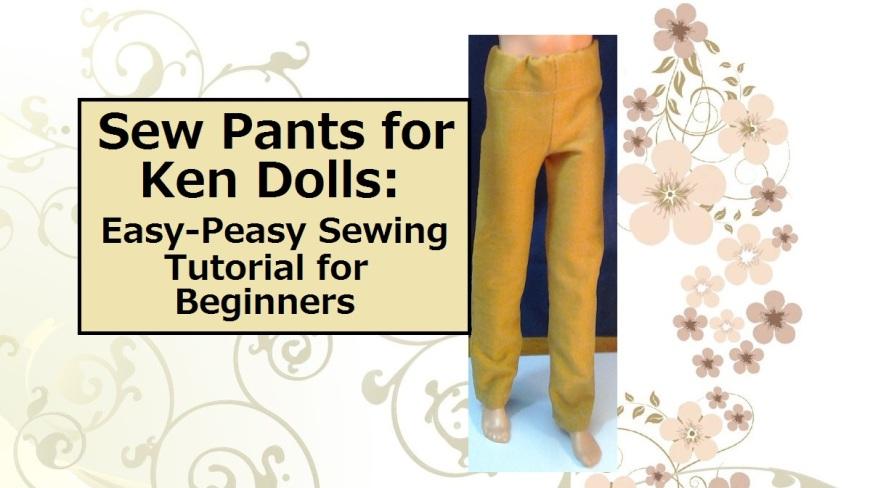 Sew Pants for Ken dolls (image of ken doll wearing mustard-colored pants)