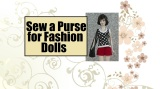 #Sewing Tutorial: #DIY Purse for Barbies and Other #FashionDolls @ ChellyWood.com