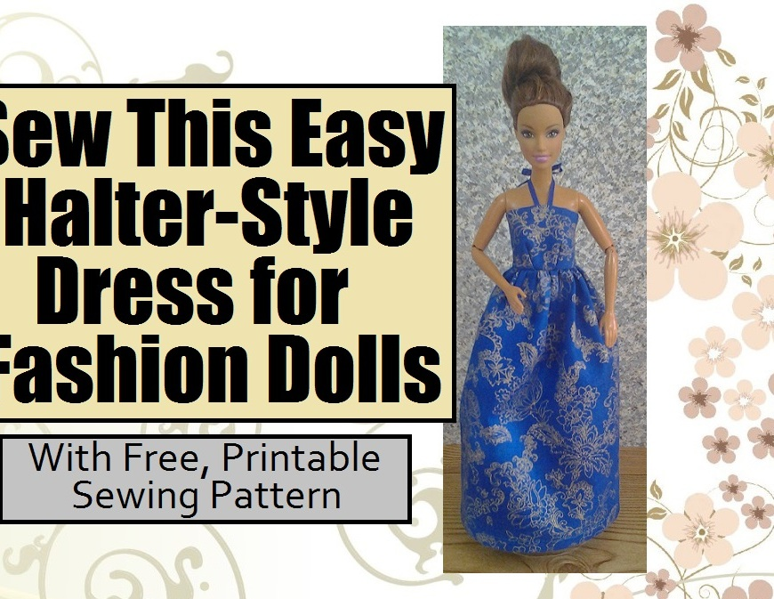 """Image of Teresa Barbie doll dressed in elegant blue halter style ball gown with overlay: """"Sew this easy halter-style dress for fashion dolls... With Free Printable Sewing Pattern"""