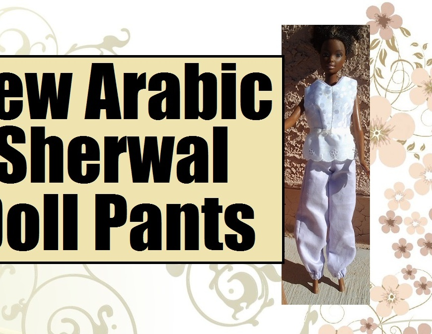 "Image of Barbie doll wearing Arabic-style sherwal like pants with overlapping words ""Sew Arabic Sherwal doll pants"""