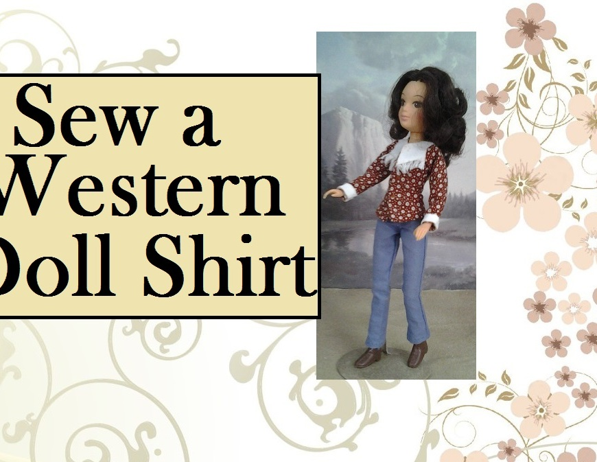 "Image of 8"" Doll wearing western shirt with fringe over denim dungaree jeans. Text says, ""Sew a Western Doll Shirt""."