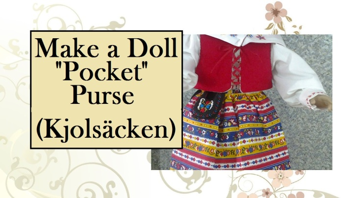 "Image of doll wearing Kjolsäcken (a Swedish pocket-purse) with overlapping words: ""Make a doll 'pocket' purse (Kjolsäcken)"""