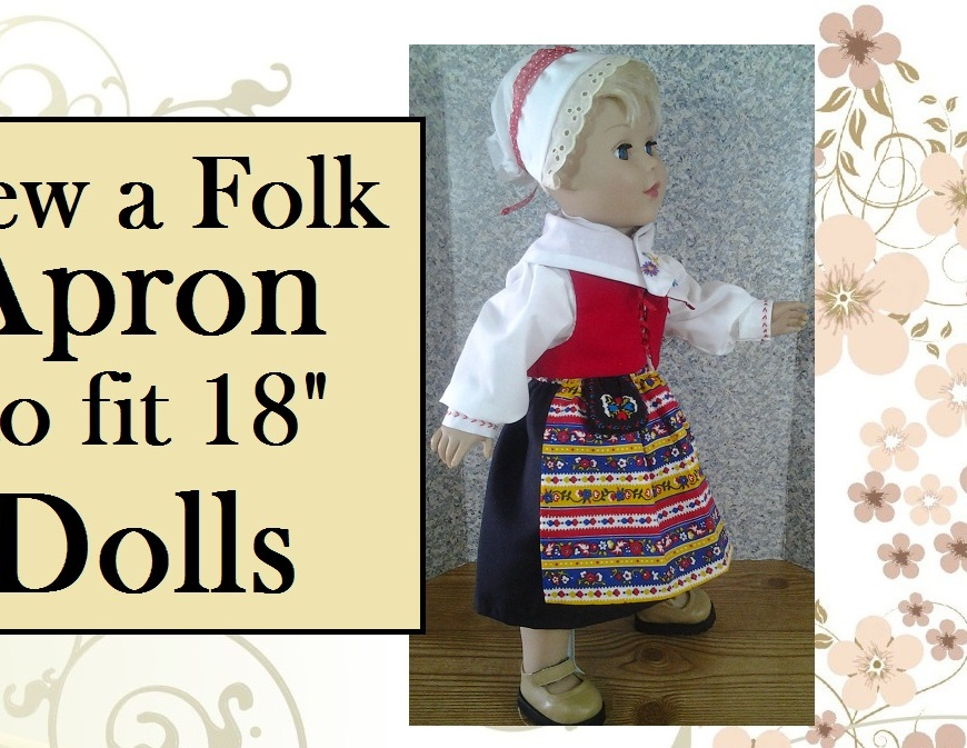"Image of 18"" doll dressed in Swedish traditional dress with colorful striped apron. Overlay reads, ""Sew a Folk Apron to fit 18-inch Dolls."