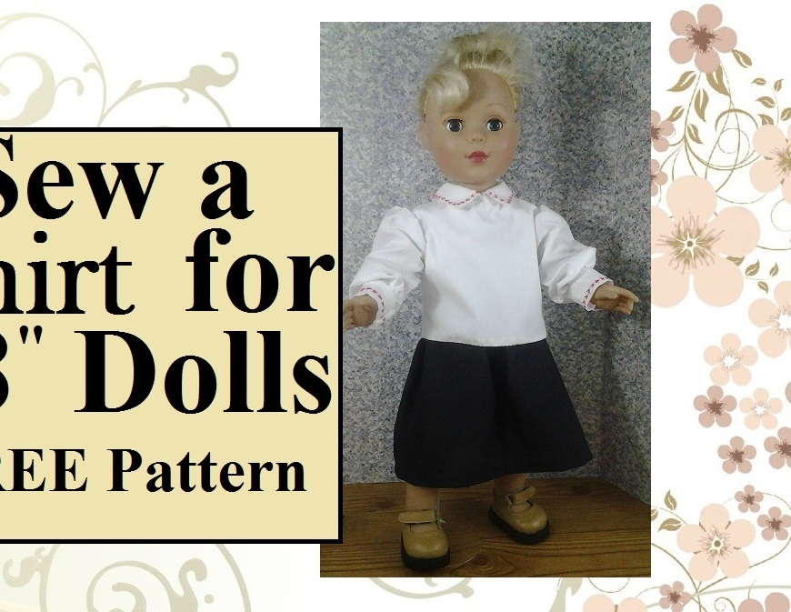 "Image of eighteen-inch doll wearing white blouse with collar, long sleeves, and cuffs. Overlaying words state, ""Sew a shirt for eighteen-inch dolls with free pattern""."