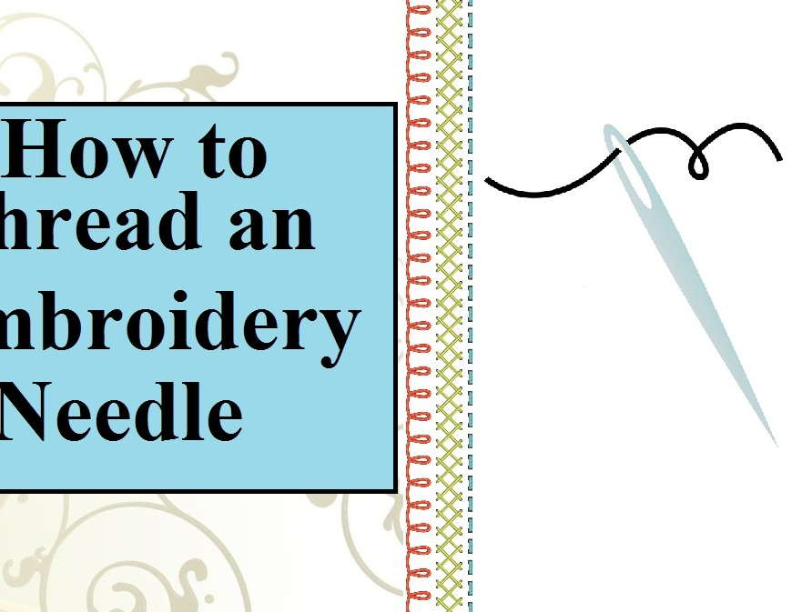 "Image of a needle and thread with overlaid words: ""How to Thread an Embroidery Needle"""