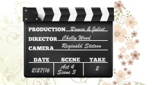 """Image of a clapboard like one uses in a Hollywood movie. It says """"Production: Romeo and Juliet, Director: Chelly Wood, Camera: Reginald Stetson, Date: 2/27/16, Scene: Act 4, Scene 3, Take 2"""""""