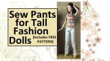 Sew Pants for #Fashonistas #TallBarbie w/free Pattern @ ChellyWood.com #TheDollEvolves