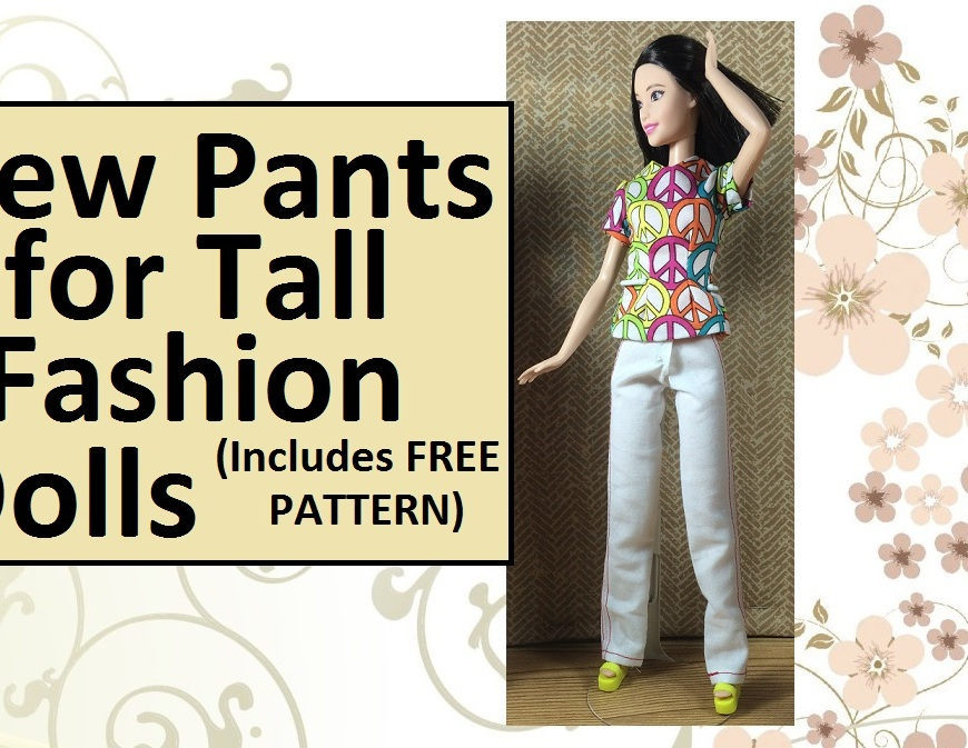 "Image of tall Barbie wearing white jeans. Overlay says, ""Sew pants for tall fashion dolls (includes free pattern)"""