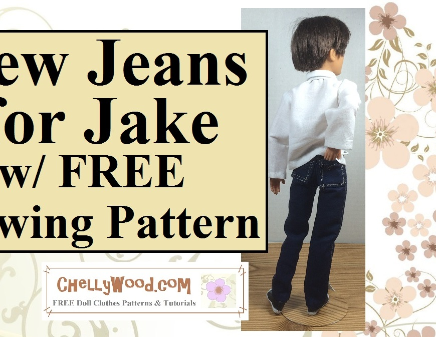 "Image of Spin Master Liv Doll Jake wearing a pair of jeans with pockets. His hand is in his back pocket, and the overlay says, ""Sew Jeans for Jake with Free Sewing pattern"" and below that text is a watermark: ChellyWood.com Free Printable Sewing Patterns and Tutorials"""