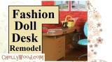 #FashionDoll Desk Remodel #Tutorial @ChellyWood.com