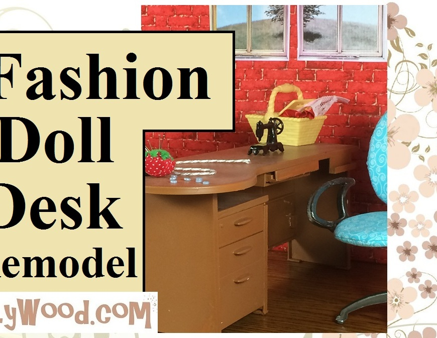"Image of doll desk with tiny sewing machine, pin cushion, and sewing basket. The desk, rather than being traditional Barbie-doll-pink, is an oak-like brown color. Overlay says, ""Fashion Doll Desk Remodel""."