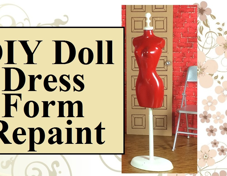 "Image of red 1:6 scale doll dress form with a white stand. Overlay says, ""DIY Doll Dress Form Repaint"" where DIY stands for ""do it yourself"" as in, a ""do-it-yourself"" project."