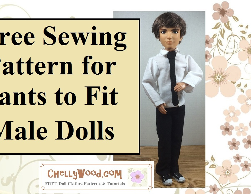 "Image of YouTube header stating, ""Free Sewing Pattern for Pants to Fit Male Dolls."" Below image of doll in shirt, tie, and dress pants, watermark states, ""ChellyWood.com: free patterns and tutorials for doll clothes."""