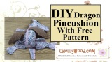 Here's how to make my dragon pincushion #DIY #HolidayCrafts #CraftTutorial