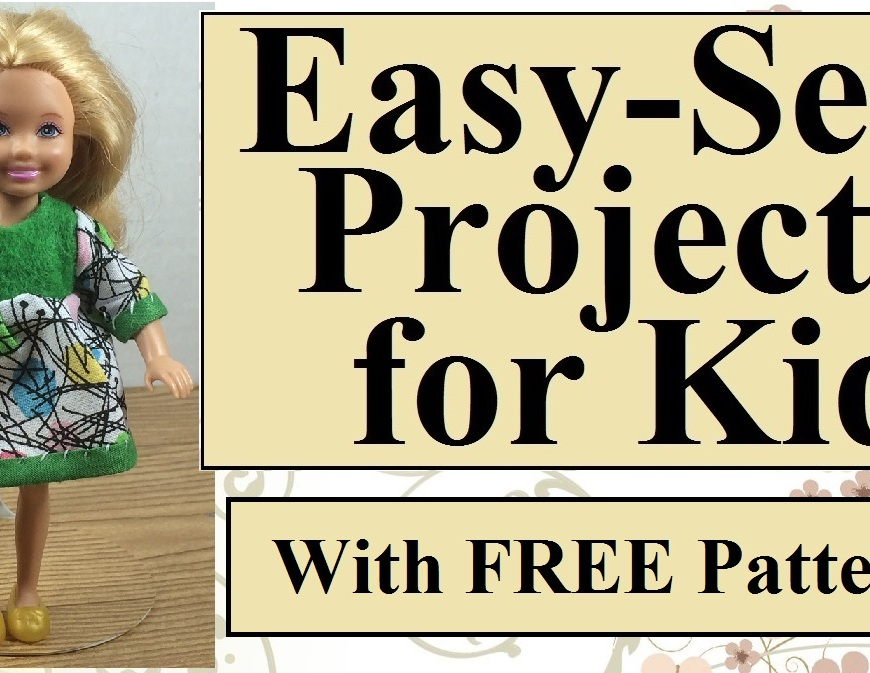 "Image of Mattel's Chelssea Chelsea doll wearing a hand-made long-sleeved dress with caption that reads ""Easy-Sew Projects for Kids With FREE Pattern"""