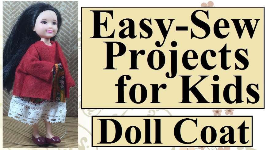 """Image shows Mattel's Chelsea doll wearing a red felt coat with long sleeves. Beneath her coat, she wears a folk-pattered dress with lace around the hem. Caption reads """"Easy-sew projects for kids: doll coat."""""""