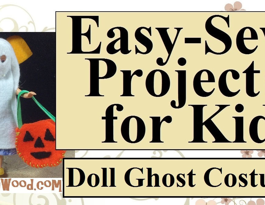 "Image shows a Chelsea® Doll from Mattel wearing a hand-made Halloween ghost costume. Overlay says, ""Easy sewing projects for kids: Make a doll ghost costume"" and the website given is chellywood.com"