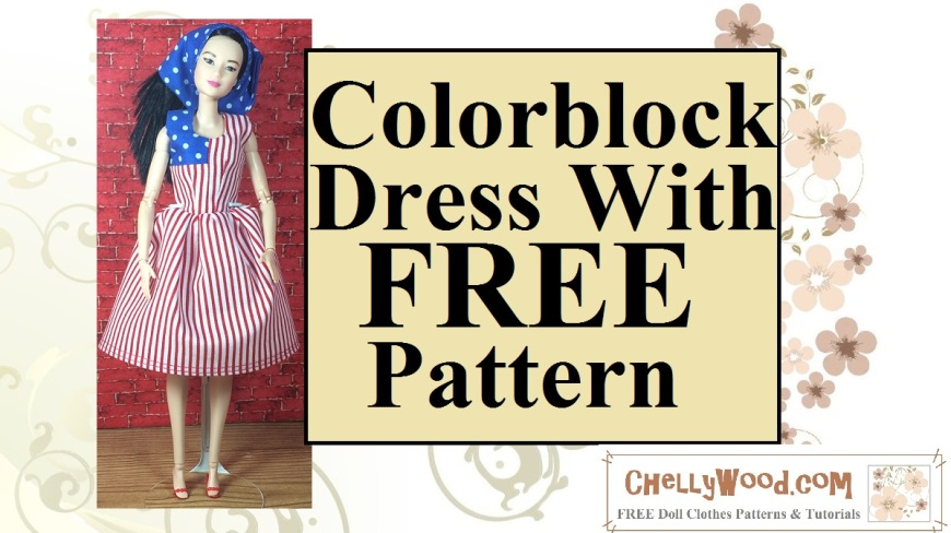 """Visit ChellyWood.com for free, printable doll clothes patterns. Image shows """"Made to Move"""" Barbie wearing a dress that looks like a US flag. Overlay says, """"Colorblock dress with FREE pattern."""" Watermark says ChellyWood.com"""