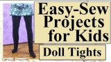#Sewing Tights for #Dolls Is Easy as #123 @ ChellyWood.com!