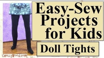 """This image shows a fashion doll like Barbie wearing a pair of tights made from a single sock. This is a fairly easy sew-by-hand project, even for kids, so the overlay says, """"Easy-sew projects for kids: doll tights"""" and the instructional /tutorial video showing how to make doll stockings / tights / leotards from a sock can be found on the free doll clothes patterns website: ChellyWood.com"""