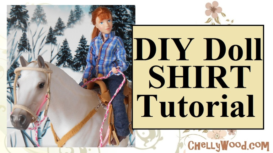 "Image shows Breyer traditional horse Snowman with Breyer doll rider. The doll wears handmade jeans and a blue plaid shirt in a western design. The overlay says ""DIY Doll Shirt Tutorial"" and beneath that a URL is offered: ChellyWood.com"