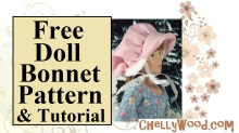 """Image shows 8-inch doll wearing a pioneer-style bonnet. Overlay says, """"Free doll bonnet pattern and tutorial"""" and also includes the website's watermark: ChellyWood.com"""