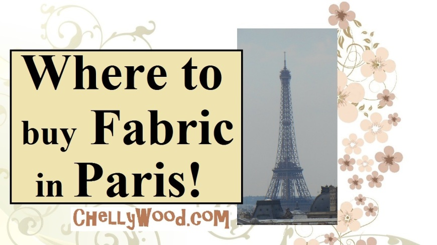 """Image shows the Eiffel Tower above the Paris skyline. Overlay says """"Where to Buy Fabric in Paris!"""""""