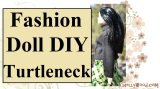 #DIY tutorial for #sewing a turtleneck for #FashionDolls has a FREE pattern @ChellyWood.com