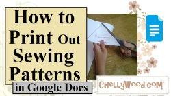 "Visit ChellyWood.com for free, printable sewing patterns for dolls of many shapes and sizes. Image shows a young woman's hands cutting out a printed sewing pattern. Overlay says, ""How to print out sewing patterns using Google Docs,"" and it has a watermark of chellywood.com."