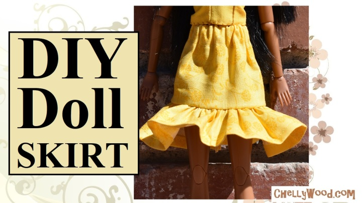 "Please visit ChellyWood.com for free, printable sewing patterns for dolls of many shapes and sizes. Image shows an elastic-waist doll skirt with a frilly ruffle in sunshine yellow. It's worn by a doll with a brown complexion, and the overlay says, ""DIY Doll Skirt"" and it offers the website ChellyWood.com."