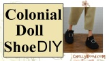 #Colonial #Dolls Shoes #DIY w/FREE Pattern @ ChellyWood.com