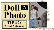 """Visit ChellyWood.com for free, printable sewing patterns for dolls of many shapes and sizes. Image shows a Tonner doll posting for a photo shoot with a Spin Master Liv Doll in the foreground taking her picture. Overlay says, """"Doll Photo Tip #2: Avoid Antennas."""" URL is offered: ChellyWood.com"""