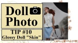 "Doll #Photography Tip #10: Avoid Glossy #Dolls' ""Skin"""