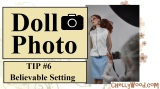 #Doll #Photography Tip #6: Believable Surroundings