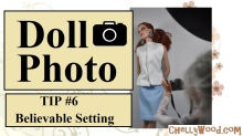 "Visit ChellyWood.com for free, printable sewing patterns for dolls of many shapes and sizes. Image shows a Liv Doll acting as photographer, taking photos of a Tonner doll in a professional photo studio. Overlay says, ""Doll Photo TIP #6 Believable Setting"" and offers the URL ChellyWood.com"