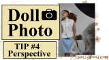 #Doll #Photography Tip #4 @ ChellyWood.com: Perspective