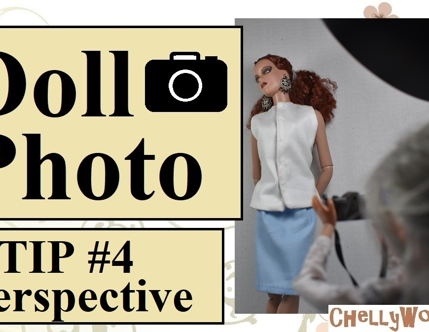 "Visit ChellyWood.com for free, printable sewing patterns for dolls of many shapes and sizes. Image shows a Liv Doll acting as photographer, taking photos of a Tonner doll in a professional photo studio. Overlay says, ""Doll Photo TIP #4 Perspective"" and offers the URL ChellyWood.com"