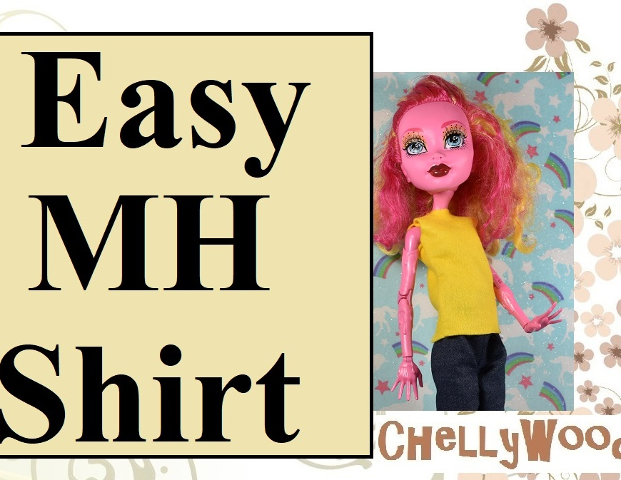 "Image shows the 17-inch Monster High doll named Gooliope wearing a hand-made sleeveless top made of felt. Overlay says, ""Easy MH Shirt"" and offers the website, ""ChellyWood.com."""