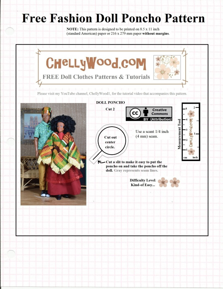 "Image shows a square pattern for a doll's poncho. The pattern is overlaid with a ""Creative commons attribution"" mark and offers the website: ChellyWood.com, which has lots of free printable sewing patterns and tutorials for making doll clothes to fit dolls of many shapes and sizes. The pattern also says Chelly's instructional tutorial to match this pattern is free on her YouTube channel at ChellyWood1 on YouTube."