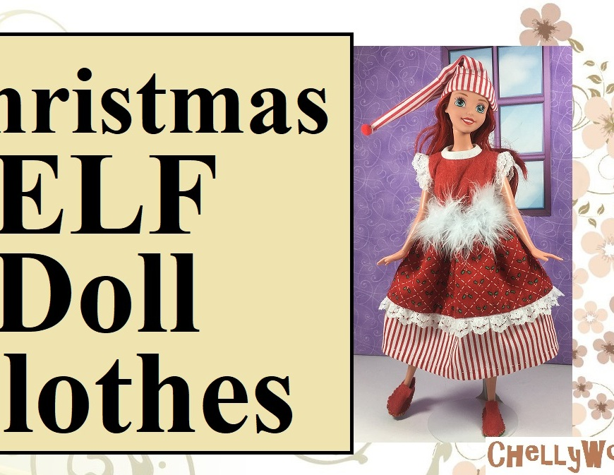 "Image shows the Ariel princess doll from Disney toy makers wearing a hand-made doll hat and hand-made doll clothes. Her clothes are reminiscent of Christmas themes, having holly prints and candy-cane stripes in red and white. Overlay says, ""Christmas elf doll clothes"" and offers the url: chellywood.com"