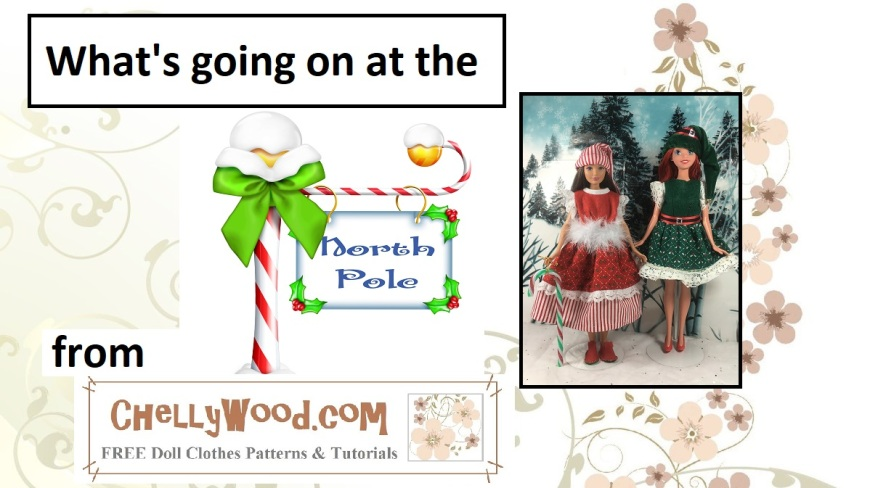 "Image shows two fashion dolls dressed as Christmas elves. Overlay says, ""What's going on at the North Pole?"" and it offers the URL ChellyWood.com with the words ""free printable sewing patterns for dolls of many shapes and sizes."""