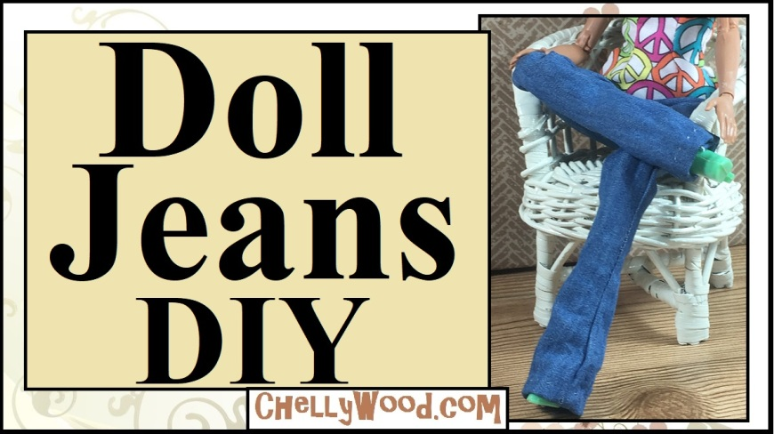 """Image shows a fashion doll seated in a 1:6 scale wicker chair that has been painted white. She has one leg crossed over the other, and she's wearing a pair of 1:6 scale sized dolly bell bottom jeans. The overlays says """"Doll Jeans DIY"""" and offers the URL ChellyWood.com."""