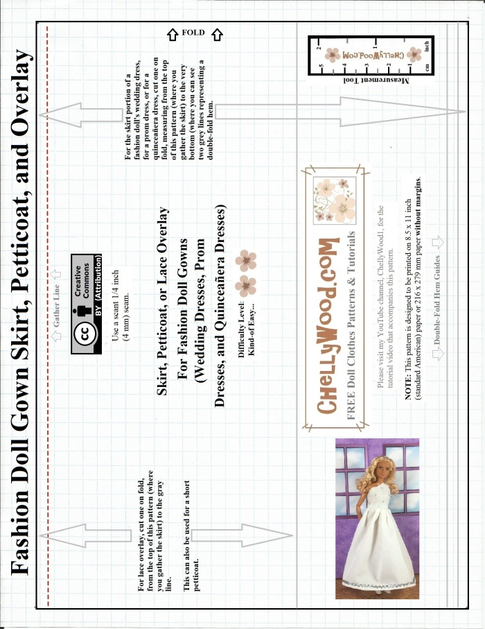 """Image shows a free, printable sewing pattern for a fashion doll wedding gown skirt, petticoat, and overlay. This pattern is designed to fit Barbie, Liv Dolls, and other 11.5 inch fashion dolls of a similar shape and size. On the pattern itself, the """"Creative Commons Attribution"""" symbol is displayed, indicating that the pattern is free for people to use, as long as they tell people where the pattern came from. The pattern is stamped with the watermark for the following website: ChellyWood.com"""