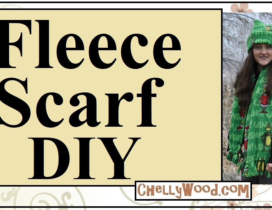 """Image shows a pretty girl wearing a handmade polar fleece hat and scarf. Heading reads, """"Fleece Scarf DIY"""" and offers the URL ChellyWood.com."""
