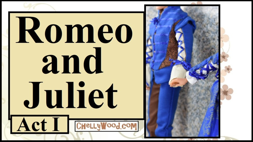 """Visit ChellyWood.com for FREE printable sewing patterns for dolls of many shapes and sizes. Image shows a YouTube video header that says """"Romeo and Juliet """"Act 1"""" with the URL ChellyWood.com subtly written below the marquee. There's also an image of a male doll in hand-made Renaissance clothing holding the delicate hand of a female doll in Renaissance clothing. This marquee is for a video that features dolls in a stop-motion version of Romeo and Juliet. ChellyWood.com has produced this film. The marquee indicates it's only Act 1 of Romeo and Juliet with dolls. Go to ChellyWood.com to view the stop-motion video with dolls."""