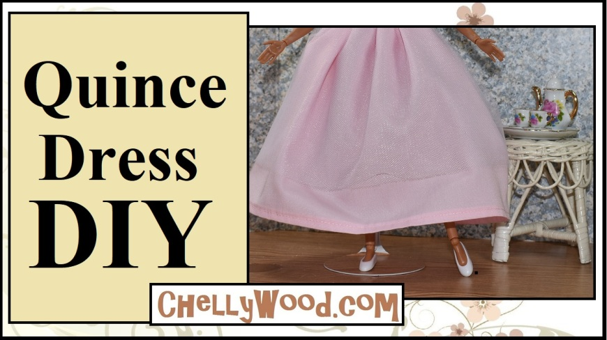 """ChellyWood.com offers free printable sewing patterns for quinceanera dresses to fit dolls of many shapes and sizes. Image shows Mattel's Made-to-Move Barbie wearing a pink quinceañera dress with tulle overlaid. The doll poses ballerina-like before a wicker table holding a tiny 1:6 scale tea set. Overlay says, """"Quince dress DIY"""" and offers the website url ChellyWood.com."""