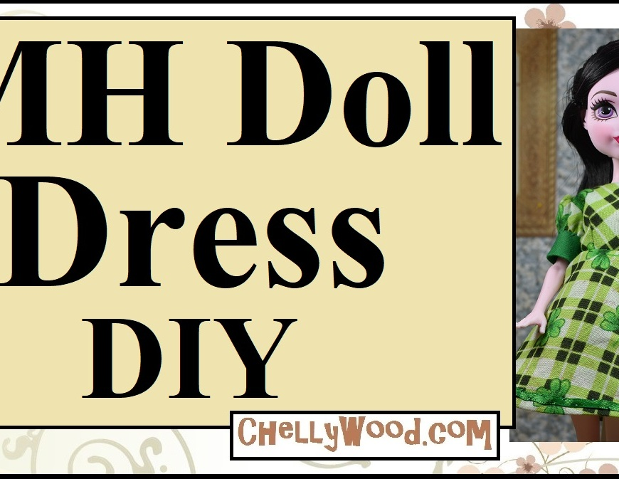 "Please visit ChellyWood.com for free, printable sewing patterns for dolls of many shapes and sizes. Image shows a Draculaura Monster High doll wearing a green plaid dress with puff sleeves. The fabric is also dotted with little shamrocks. Behind Draculaura is a tiny, 1:6 scale table set with a pink and white floral decorated tea set, complete with cup and saucer, teapot, and sugar dish. On the wall behind Draculaura is a painting of Romeo and Juliet. The overlay says, ""MH Doll Dress DIY"" and offers the website ChellyWood.com."