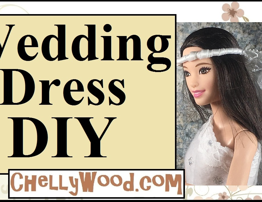 Sew a wedding dress for Tall Barbie DIY youtube tutorial.