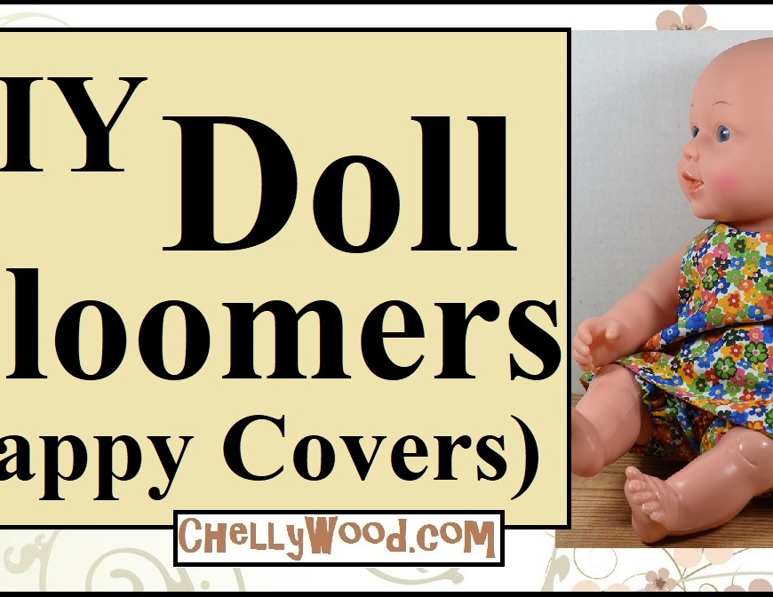 "Visit ChellyWood.com for free printable sewing patterns and tutorials to fit dolls of many shapes and sizes. Image shows a 12 inch 30.5 cm baby doll wearing handmade doll clothes including a nappy cover or pair of bloomers with elastic waist and elastic around the legs. The overlay says, ""DIY doll bloomers"" and offers ""(nappy covers)"" in parentheses. The watermark on this image is the url ChellyWood.com, where you can find free printable sewing patterns and doll clothes sewing and craft tutorials showing how to make dolls clothes for dolls of many shapes and sizes."