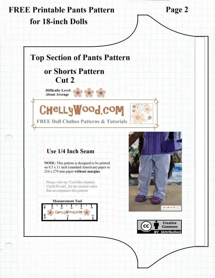 """This pattern is the top half of a pants pattern that fits 18"""" dolls like American Girl (AG), Madame Alexander, and other 18-inch dolls. This pants pattern is free and printable at ChellyWood.com, and the pattern has been marked with a """"Creative commons Attribution"""" mark as well as the URL ChellyWood.com which serves as a watermark for this and other doll clothes patterns that are free and printable on the ChellyWood.com website. This pattern can be used to make shorts for 18 inch dolls, or you can print the second half of the pattern to make a pair of pants to fit 18-in (46 cm) dolls like the American Girl dolls and Madame Alexander dolls."""